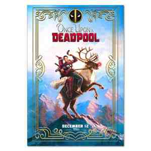 Printing Pira Once Upon a Deadpool Movie Poster - Official Art