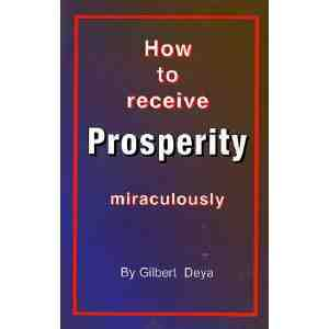 Receive Prosperity Miraculously Gilbert Deya