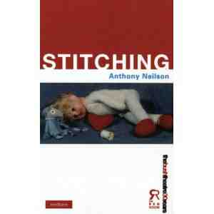 Stitching Modern Plays Anthony Neilson