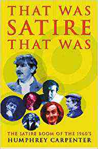 That Was Satire, That Was: Sixties Satirists