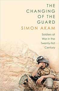 The Changing of the Guard: Soldiers at War in the Twenty-First Century